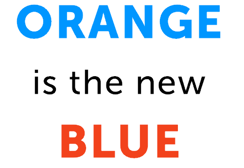 orange is the new blue
